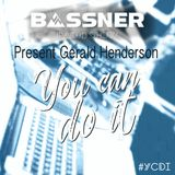 Bassner - Radio Show - You Can Do It PRESENT Gerald Henderson - #YCDI010