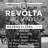 A REVOLTA do Vinyl - 25 Abril 2015