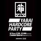 """2018-08-11 """"YABAI HARDCORE PARTY"""" Replay Mix"""