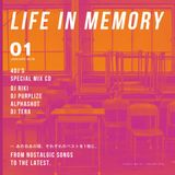 LIFE IN MEMORY - 01 mixed by DJ RIKI, DJ Purplize, Alphashot, DJ TERA