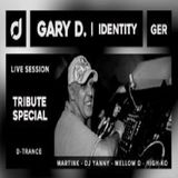 Gary D. Identity Tribute Special by MartinK, DJ Yanny, Mellow D, High-Ko