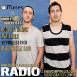 """Mashup Wreckaz Radio Episode #10 with special guests """"The Rockit Scientists"""""""