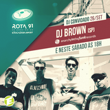 Rota 91-26/09/15- DJ Brown - SP (Anarchy In The Funk Special Guest)