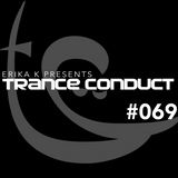 Erika K - Trance Conduct 069