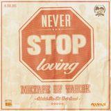 Never Stop Loving - mixtape by Yabcok