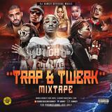 TRAP & TWERK MIXTAPE (Mixed by DJ Bamzy )New DEC 2018