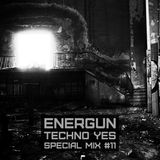 11. ENERGUN - Techno_yes (special mix vol.11)