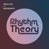 Rhythm Theory - Friday 19th May 2017 - MCR Live Residents