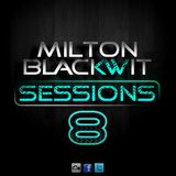 Milton Blackwit - Sessions #8