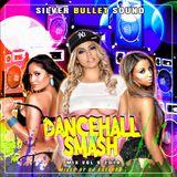 Silver Bullet Sound - Dancehall Smash Mix Vol 9 (2019)