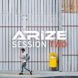 The ARIZE Podcast [Session Two]