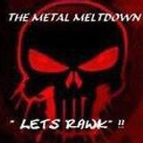 The Metal Gods Meltdown 1.04.17   THE PERFECT MELTDOWN .........IT RAWKS