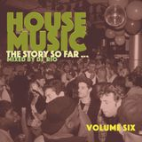 House Music Classics Vol. 6 The Story So Far...
