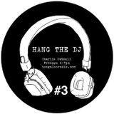 Hang The DJ #3