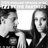 UNION 77 PODCAST EPISODE No. 36 BY THE PARTNERS