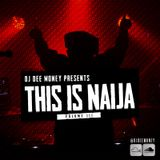 THIS IS NAIJA VOLUME 3 (BACK TO BACK HITS)
