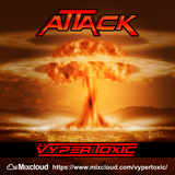 DJ Vyper Toxic - ATTACK