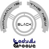 Lady Groove - Minimal is the new black