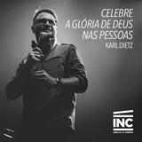 Celebre a Glória de Deus nas Pessoas // Karl Diertz  (07/06/15)