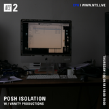 Posh Isolation w/ Vanity Productions - 6th September 2018