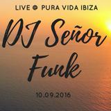 DJ Señor Funk live @ Pura Vida Ibiza