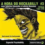 A hora do Rockabilly #3 - Especial Psychobilly