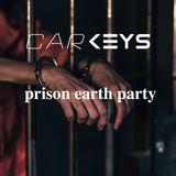 Carkeys-Prison Earth Party 2020