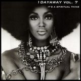 1DAYAWAY Vol. 7 - It's a Spiritual Thing