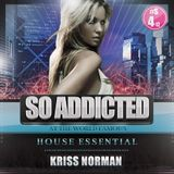 "Mix ""So Addicted"" House Essential #S4-12 by Kriss Norman"