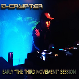 D-Crypter - (EARLY) The Third Movement Session