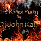 Fire R3mix Party #3