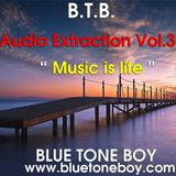 """B.T.B. ~ """" Audio Extraction """" VOL 39 * Music is Life *"""