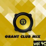 Grant Club Mix vol 40