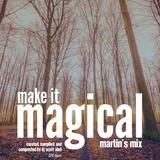 The Audio Wrangler: Make It Magical - Martin's Mix