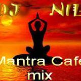 Dj NIL MANTRA CAFFE MIX PART 3