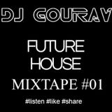 FUTURE HOUSE MIXTAPE - DJ GOURAV