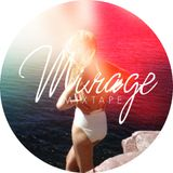 Mirage Mixtape Vol. I