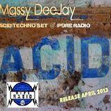 Massy DeeJay - Acid Techno Set @ Pure Radio Acid Weekend July 2K13