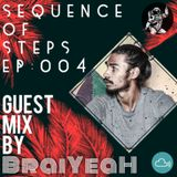 Sequence of steps : EP 004 - Guest mix by Braiyeah. [11.01.19]