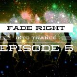 Fade Right Into Trance Episode 5 (Hosted by Rick Right?)
