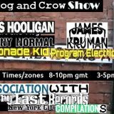 Dog and Crow Radio Show :  Johnny Normal, Jesus Hooligan, i wanna sing compilation and more