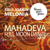 SRI & JOAKIN : MELONIA : MAHADEVA FULL MOON DANCE MIX