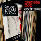 Planeta Pop EXTRA #2 | Simple Minds