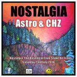 Astro B2B CHZ @ Nostalgia, The Basement Club, Stoke On Trent. Sat 23rd July 2016