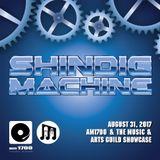 The Music & Arts Guild Showcase, Episode 065 :: Shindig Machine :: 31 AUG 2017