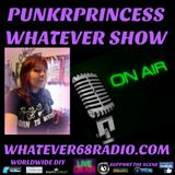 PunkrPrincess Whatever Show recorded live 4/29/2017 only @whatever68.com