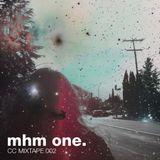 CC MIXTAPE 002 - MHM ONE