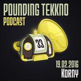 Korny - Pounding Tekkno Podcast #33
