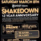 Shakedown 12 Year Anniversary March 8th, 2014 / Rob Paine + Willyum