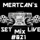Mertcan's Set Live Mix #021